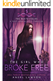 The Girl Who Broke Free: The Death Fields: A Post Apocalyptic Thriller Book 5