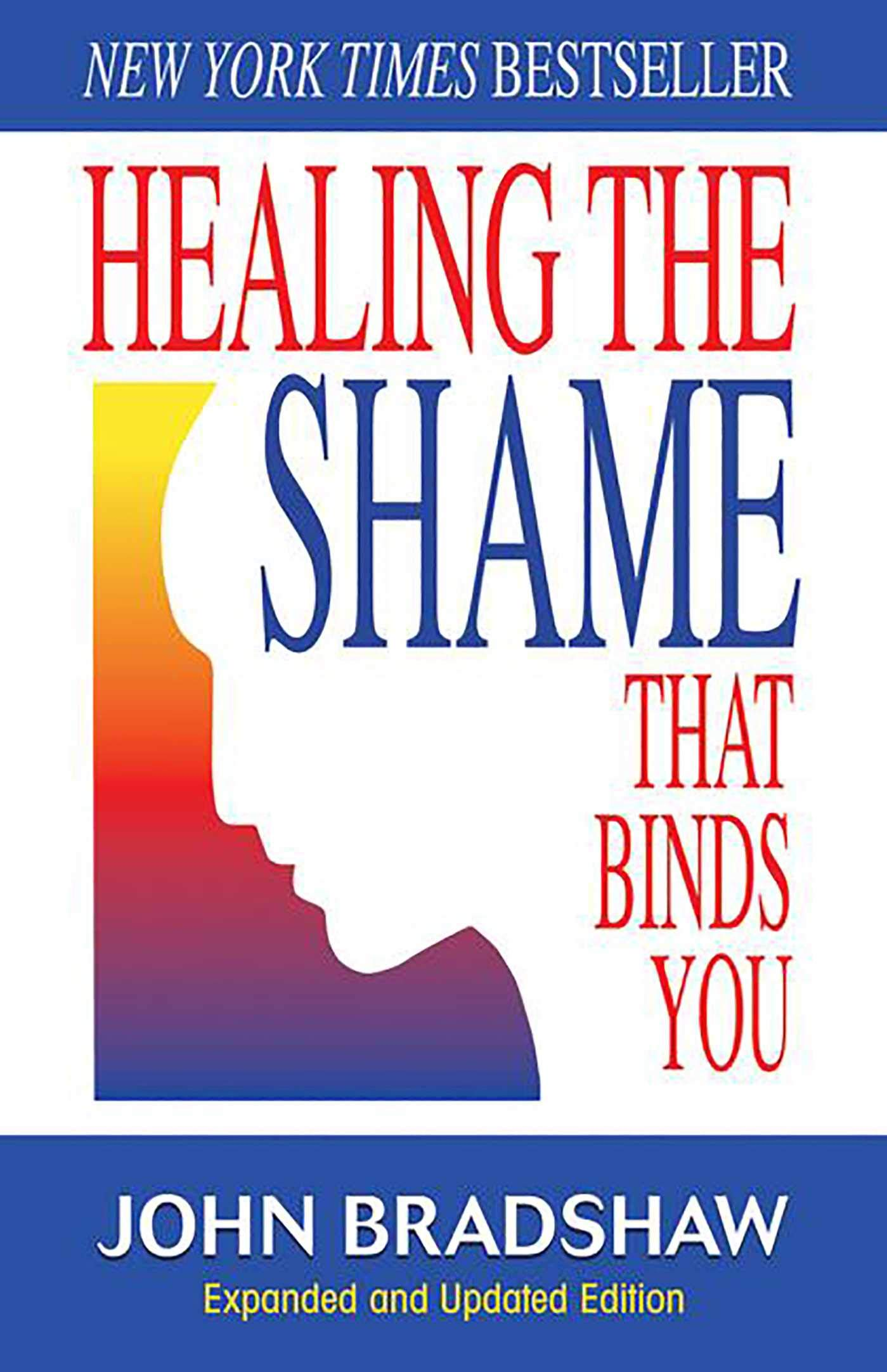 f9d4b91ee Healing the Shame that Binds You (Recovery Classics)  John Bradshaw ...
