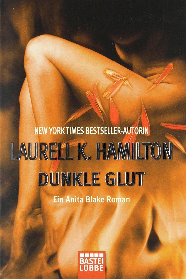 Dunkle Glut: Ein Anita Blake Roman (Allgemeine Reihe. Bastei Lübbe Taschenbücher)