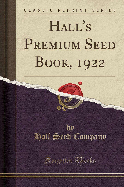Download Hall's Premium Seed Book, 1922 (Classic Reprint) pdf epub