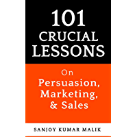 101 Crucial Lessons On Persuasion, Marketing, & Sales (English Edition)