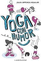 Yoga Con Humor (Larousse - Libros Ilustrados/