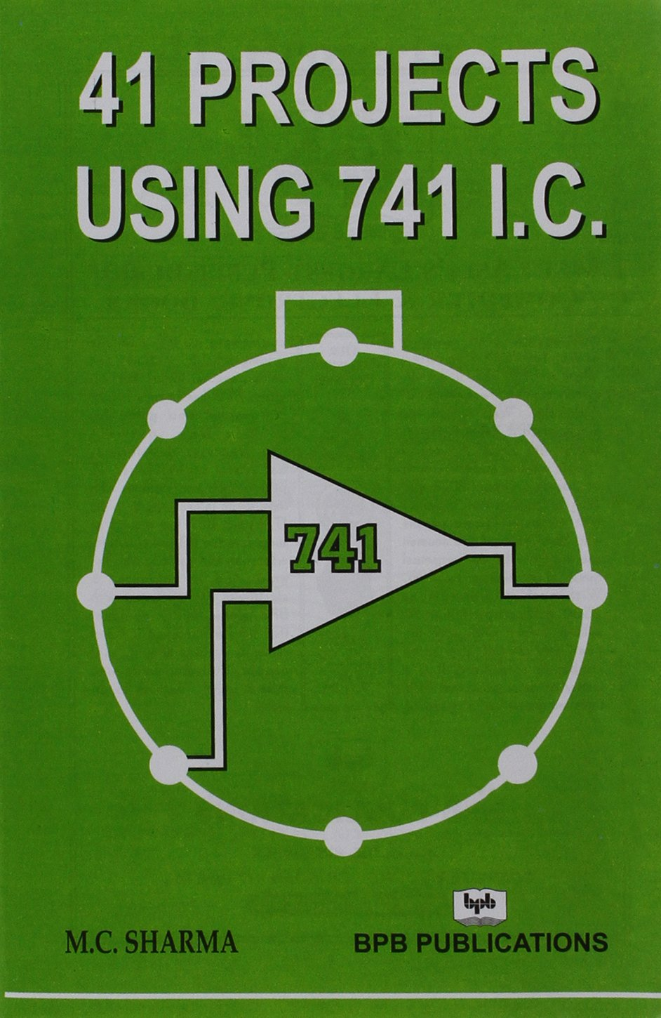 Buy 41 Projects Using Ic 741 Book Online At Low Prices In India Strength Meter Ic741 Reviews Ratings