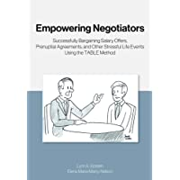 Empowering Negotiators: Successfully Bargaining Salary Offers, Prenuptial Agreements, and Other Stressful Life Events…