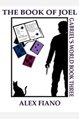 The Book of Joel: Book 3 in the Gabriel's World Series Kindle Edition