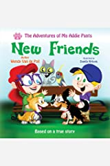 New Friends (The Adventures of Ms Addie Pants, Book 3) Paperback