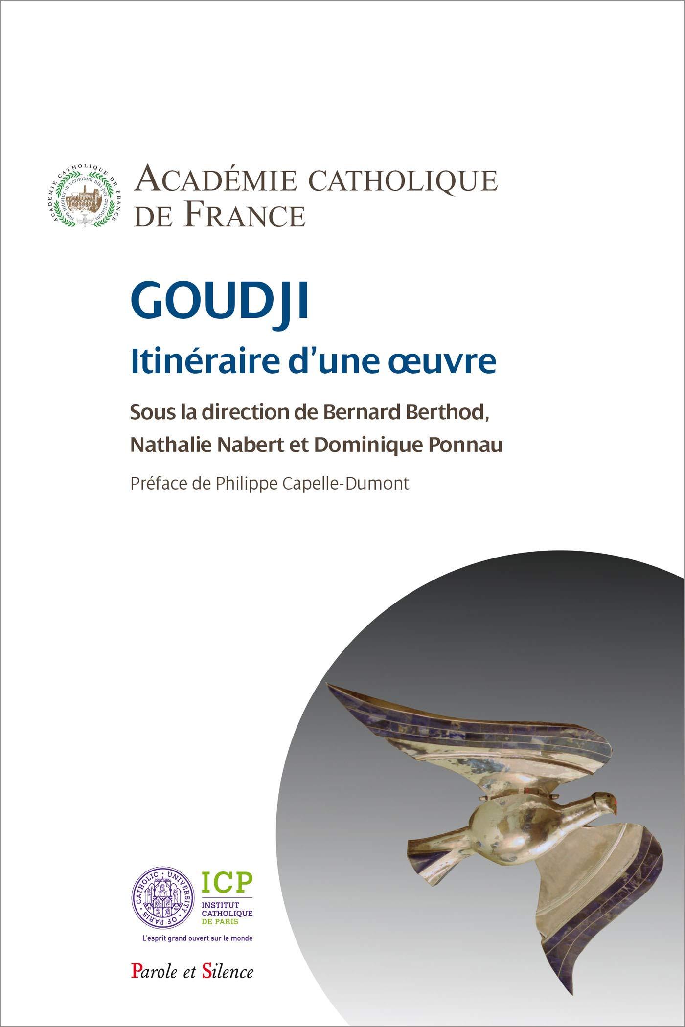 Goudji Itineraire D Une œuvre Philosophie French Edition Academie Catholique De France 9782889188765 Amazon Com Books