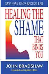 Healing the Shame that Binds You (Recovery Classics) Paperback