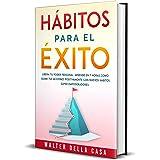 Hábitos para el éxito: Libera tu poder personal. Aprende en 7 horas como guiar tus acciones positivamente con nuevos hábito