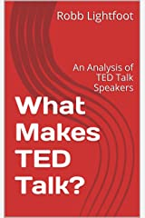 What Makes TED Talk?: An Analysis of TED Talk Speakers Kindle Edition