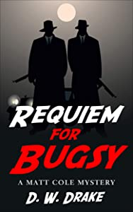 Win A Free REQUIEM FOR BUGSY: A MATT COLE MYSTERY