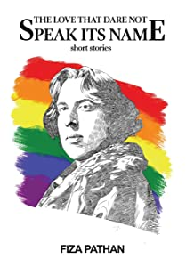 The Love That Dare Not Speak Its Name: Short Stories