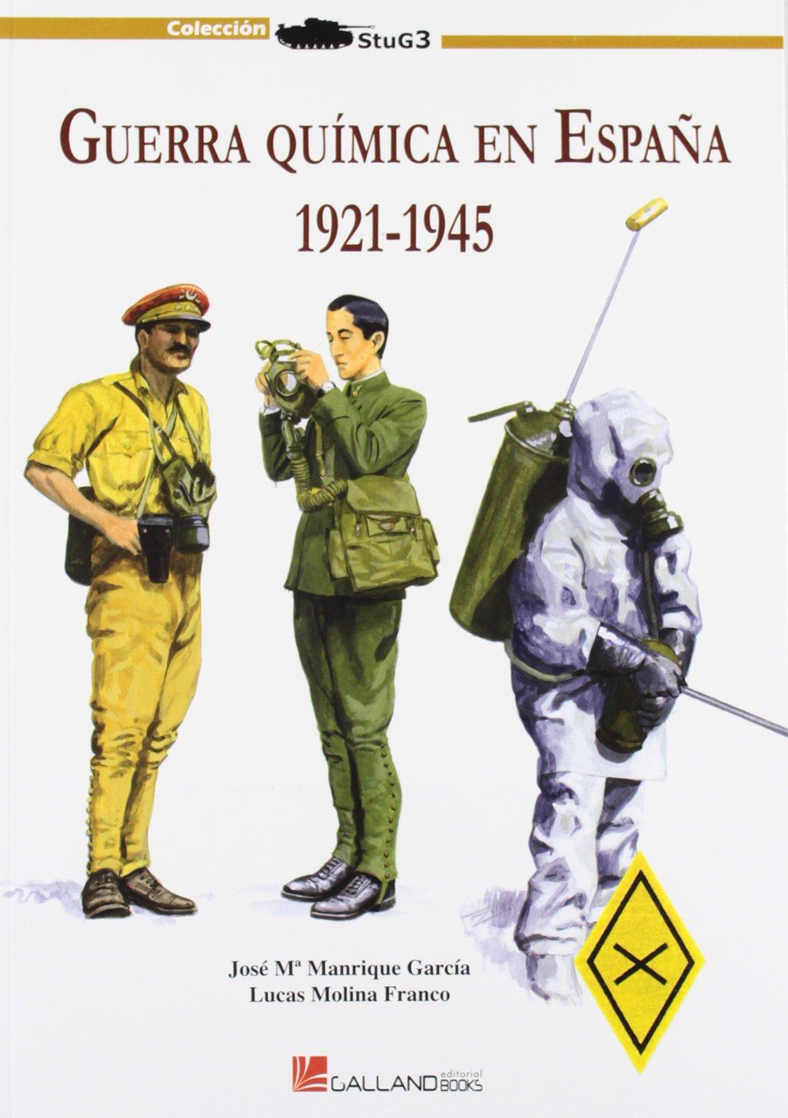 La Guerra Química En España 1921-1945 Stug3 galland Books: Amazon.es: Manrique, Jose Mª: Libros
