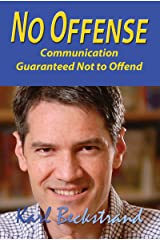 No Offense: Communication Guaranteed Not to Offend Kindle Edition