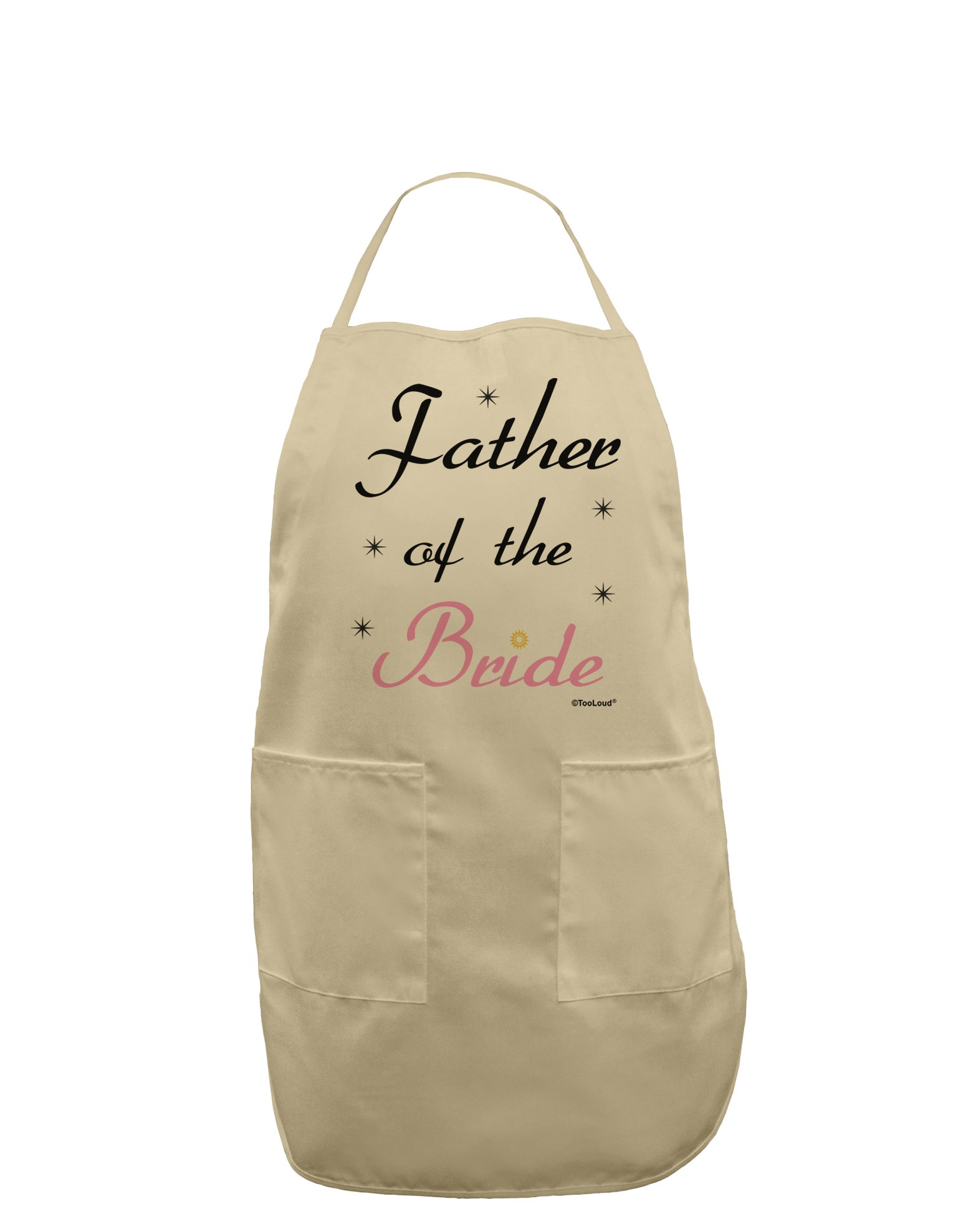 TooLoud Father of the Bride wedding Adult Apron - Stone - One-Size