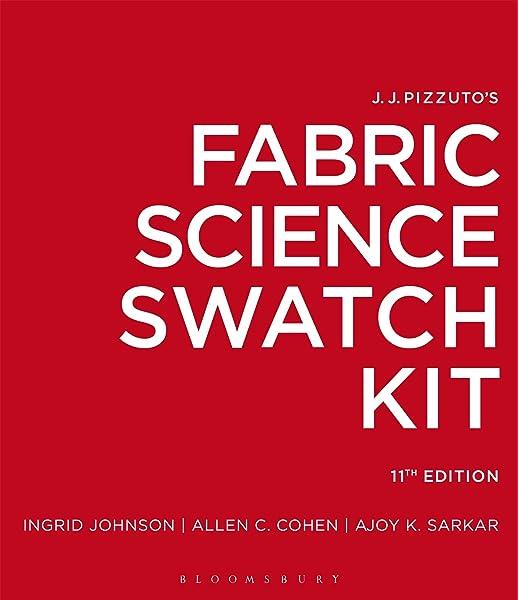 J J Pizzuto S Fabric Science Swatch Kit Studio Access Card Johnson Ingrid Cohen Allen C Sarkar Ajoy K 9781628926576 Amazon Com Books