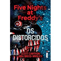 Os distorcidos: (Série Five nights at Freddy's vol. 2)
