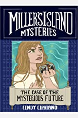 The Case of the Mysterious Future (Miller's Island Mysteries Book 2) Kindle Edition