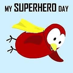 Children\'s Book: My Superhero Day [Bedtime Stories for Kids & Superhero Books for Kids]