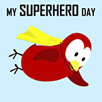 Children's Book: My Superhero Day [Bedtime Stories for Kids & Superhero Books for Kids] (Sammy Bird)