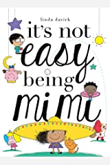 It's Not Easy Being Mimi (Mimi's World Book 1) Kindle Edition