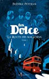 Les Dolce tome 1 - La Route des magiciens (1)