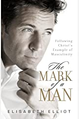 The Mark of a Man: Following Christ's Example of Masculinity Paperback