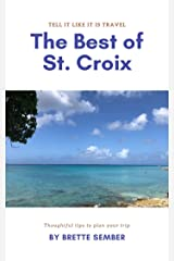 The Best of St. Croix (Tell It Like It Is Travel Book 3) Kindle Edition