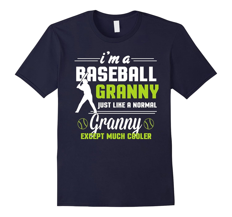 Im A Baseball Granny Except Much Cooler T-shirt-Vaci