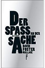 Der Spaß an der Sache: Alle Essays (German Edition)