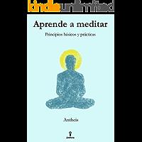 Aprende a meditar: Principios básicos y prácticas (El viaje interior nº 1)
