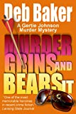 Murder Grins and Bears It: Yooper Mystery #2 (A Gertie Johnson Murder Mystery)