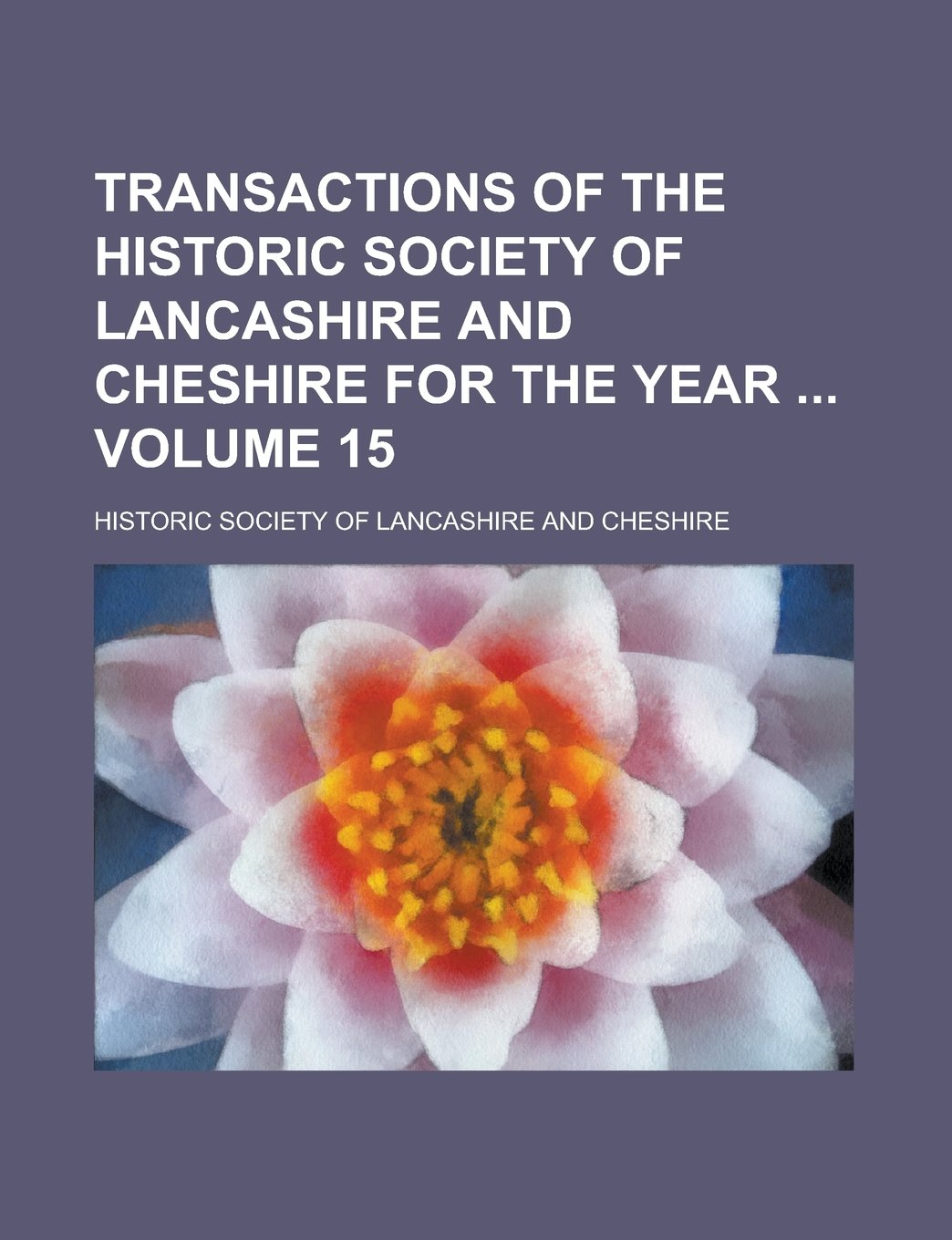 Download Transactions of the Historic Society of Lancashire and Cheshire for the year  Volume 15 ebook