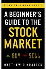 A Beginner's Guide to the Stock Market: Everything You Need to Start Making Money Today Kindle Edition