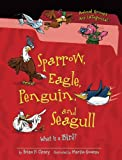 Sparrow, Eagle, Penguin, and Seagull, Brian P. Cleary, 1467703400