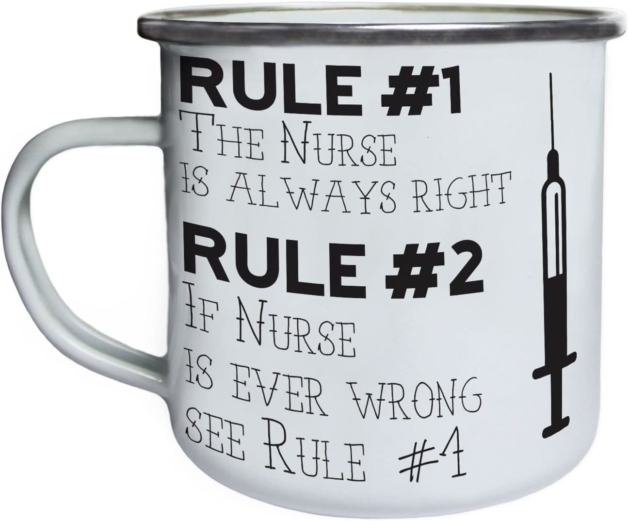Enamel 10oz Mug cc557e rule 1 the nurse is always right Retro,Tin