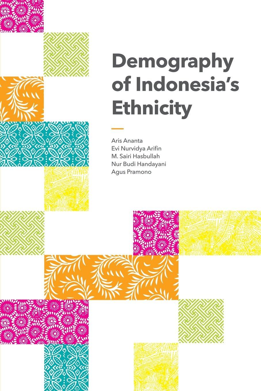 Demography of indonesias ethnicity aris ananta evi nurvidya demography of indonesias ethnicity aris ananta evi nurvidya arifin m sairi hasbullah 9789814519878 amazon books junglespirit Images