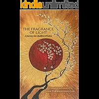 The Fragrance of Light: A Journey Into Buddhist Wisdom
