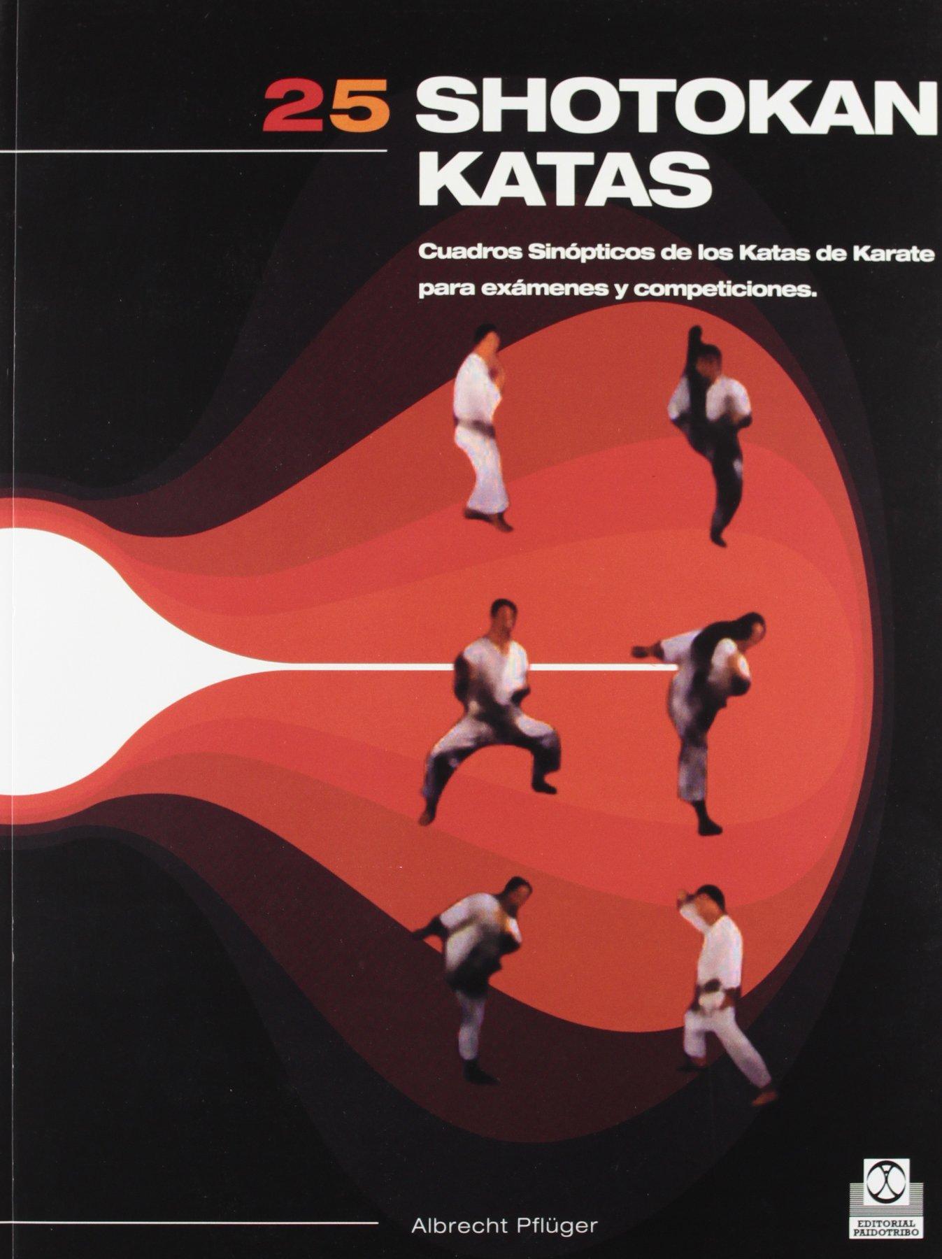 25 Shotokan Kats (Artes Marciales) (Spanish Edition) by Paidotribo Editorial