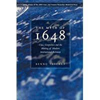 The Myth of 1648: Class, Geopolitics, and the Making of Modern International Relations