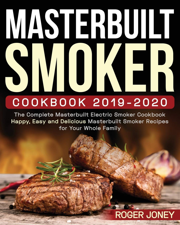 Best Electric Smokers 2020 Masterbuilt Smoker Cookbook 2019 2020: The Complete Masterbuilt