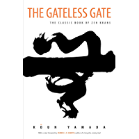 The Gateless Gate: The Classic Book of Zen Koans