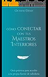 Como conectar con tus Maestros Interiores (Spanish Edition)