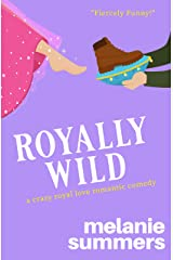 Royally Wild (Crazy Royal Love Romantic Comedy Book 2) Kindle Edition