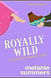 Royally Wild (A Crazy Royal Love Romantic Comedy Book 2)