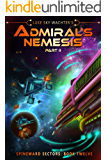 Admiral's Nemesis Part II (A Spineward Sectors Novel: Book 12)