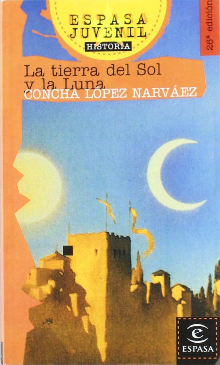 La Tierra del Sol y la Luna (Espasa Juvenil) (Spanish Edition): Concha López Narváez: 9788423988723: Amazon.com: Books