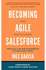 Becoming more Agile whilst delivering Salesforce Kindle Edition
