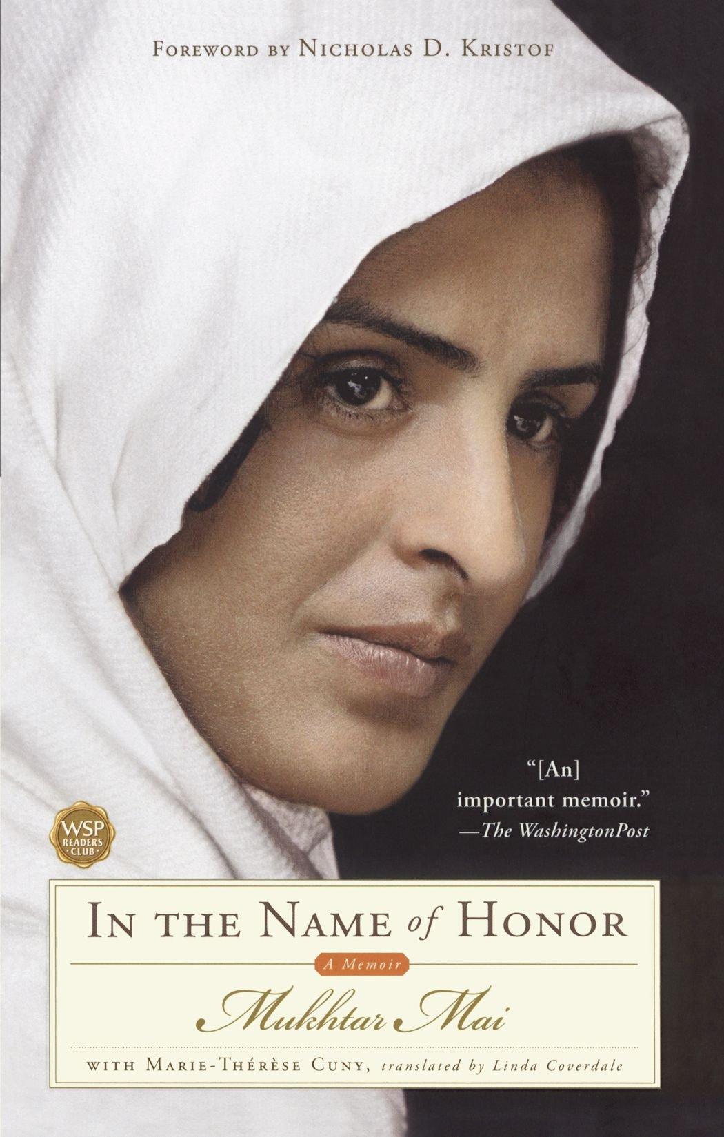 In The Name Of Honor: A Memoir: Mukhtar Mai, Linda Coverdale, Nicholas D  Kristof, Marietherese Cuny: 9781416532293: Amazon: Books