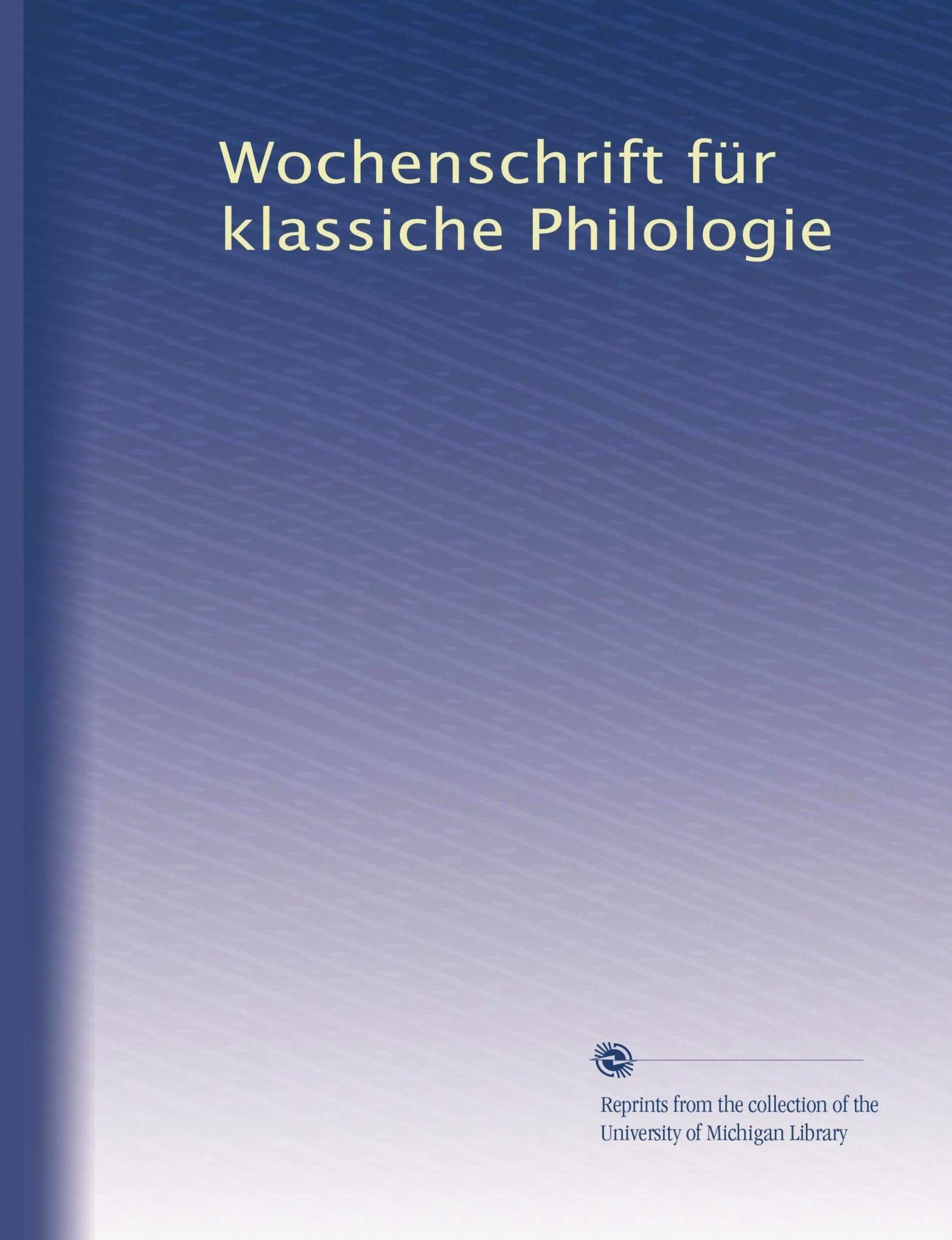 Wochenschrift für klassiche Philologie (Volume 34) (German Edition) pdf